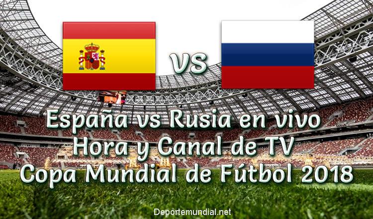 España vs Rusia en vivo Hora y Canal Copa Mundial Rusia 2018