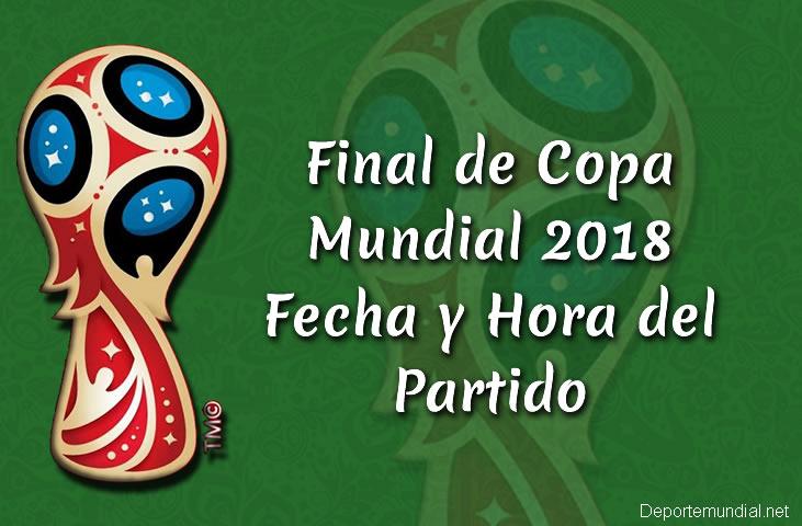 Final de Copa Mundial 2018 Fecha y Hora