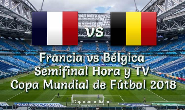 Francia vs Bélgica Hora y Canal Semifinal Copa Mundial 2018