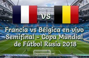 Francia vs Bélgica en VIVO y Directo Semifinal Copa Mundial 2018 este Martes 10 Julio 2018