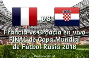 Francia vs Croacia en vivo Final Copa Mundial Rusia 2018
