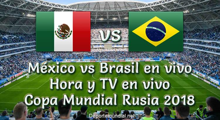 México vs Brasil Hora y Canal de TV Copa Mundial 2018