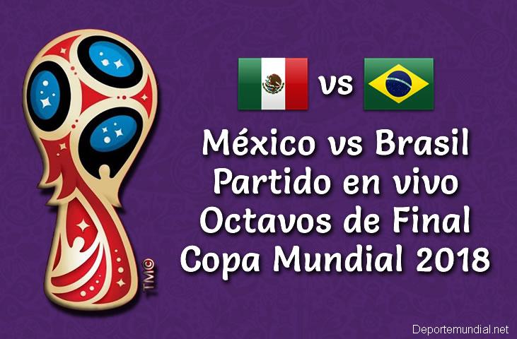 México vs Brasil en VIVO Copa Mundial Rusia 2018