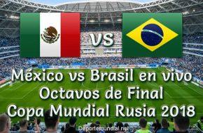 México vs Brasil en vivo Octavos de Final Copa Mundial 2018