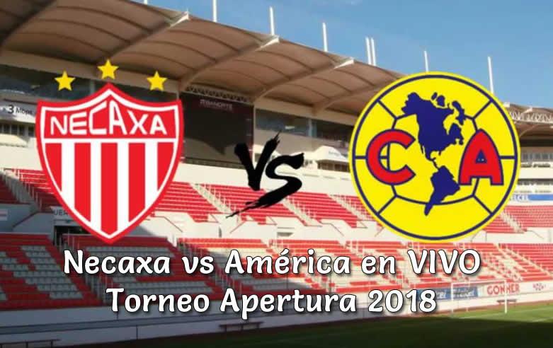 Necaxa vs América en VIVO Torneo Apertura 2018