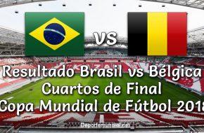 Resultado Brasil vs Bélgica en vivo Copa Mundial Rusia 2018