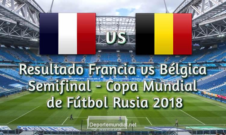 Resultado Francia vs Bélgica en vivo Semifinal Copa Mundial Rusia 2018