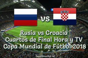 Rusia vs Croacia Hora y TV en vivo Online Cuartos de Final Copa Mundial Rusia 2018