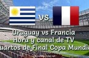 Uruguay vs Francia hora y tv en vivo Cuartos de Final Copa Mundial 2018