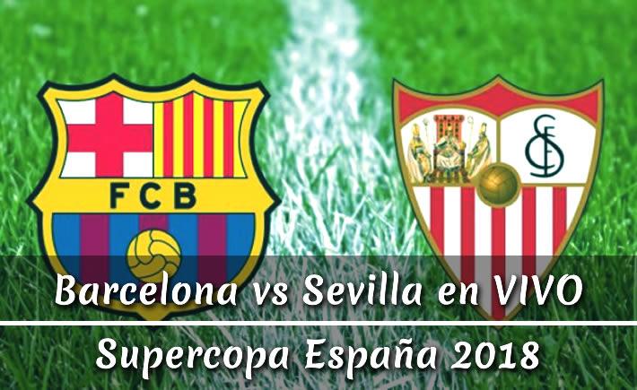 Barcelona vs Sevilla en vivo Supercopa España 2018