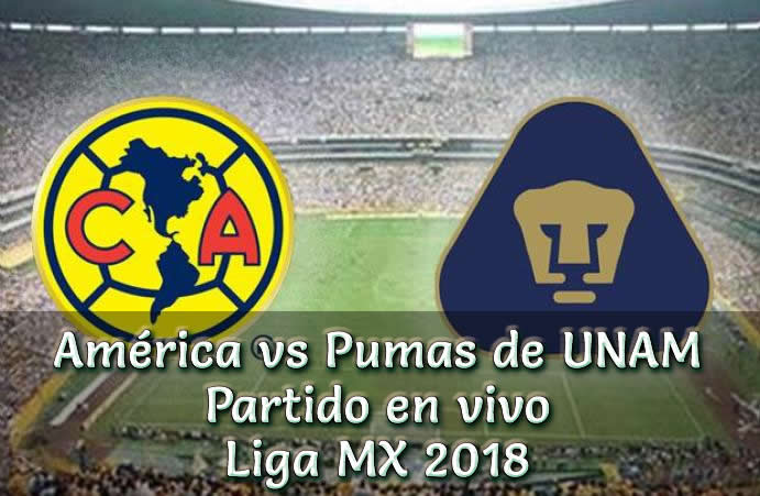Club América vs Pumas en vivo Liga MX 2018