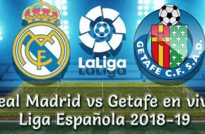 Real Madrid vs Getafe en VIVO Liga Española 2018-19