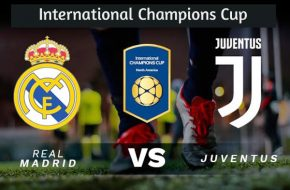 Resultado Real Madrid vs Juventus 3-1 Goles de International Champions Cup este Sábado 4 de Agosto 2018