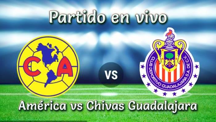 América vs Chivas Guadalajara en VIVO Liga MX 2018