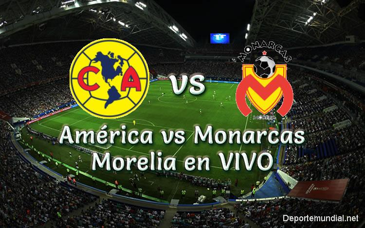América vs Monarcas Morelia en vivo Liga MX 2018