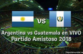 Argentina vs Guatemala en VIVO Partido Amistoso 2018