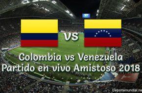 Colombia vs Venezuela en vivo Partido Amistoso 2018