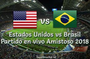 Estados Unidos vs Brasil en vivo Amistoso 2018