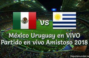México vs Uruguay en VIVO Partido Amistoso 2018