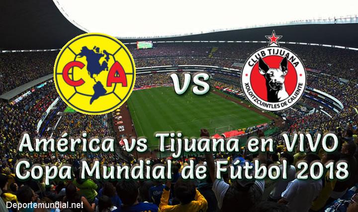 América vs Tijuana en vivo Liga MX 2018