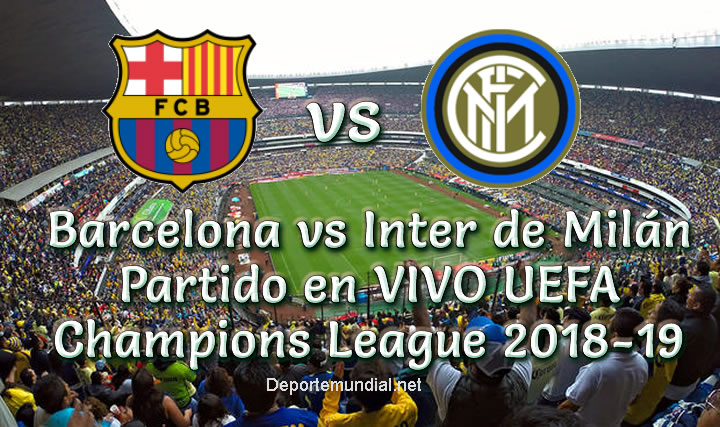 Barcelona vs Inter de Milán en VIVO UEFA Champions League 2018-19