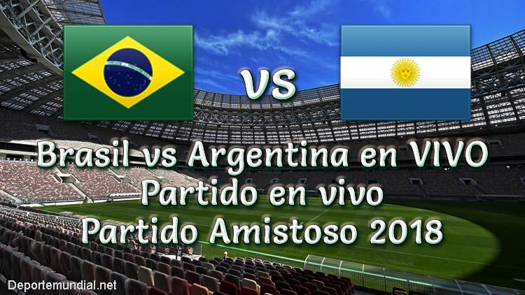 Brasil vs Argentina en vivo Partido Amistoso 2018