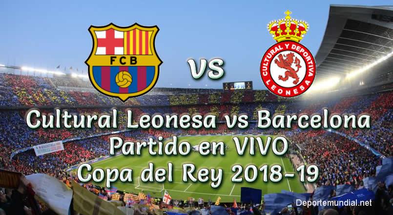 Cultural Leonesa vs Barcelona en VIVO Copa del Rey 2018-19