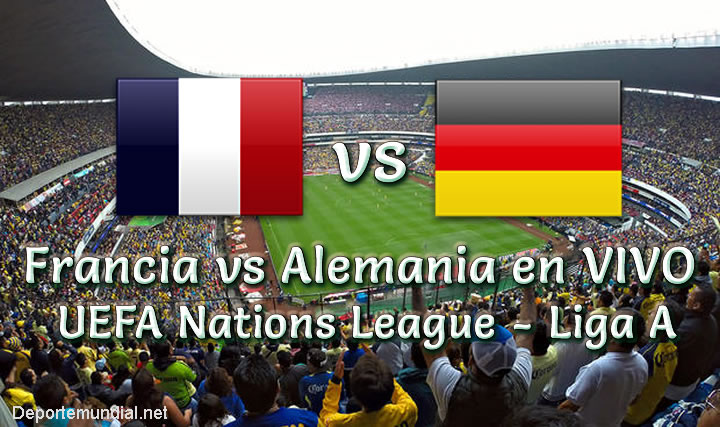 Francia vs Alemania en vivo UEFA Nations League - Liga A