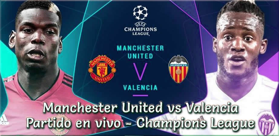 Manchester United vs Valencia en VIVO UEFA Champions League 2018-19