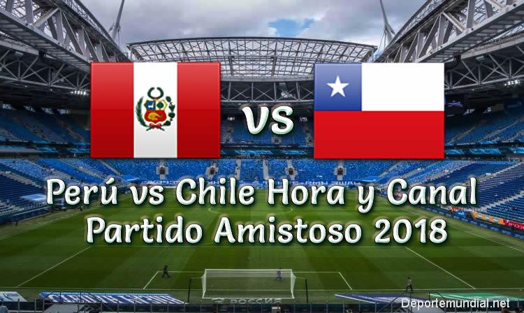 Perú vs Chile Hora y Canal Partido Amistoso 2018