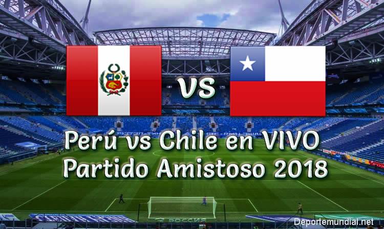 Perú vs Chile en vivo Online Partido Amistoso 2018