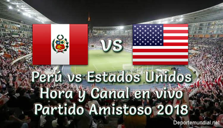 Perú vs Estados Unidos Hora y Canal Partido Amistoso 2018