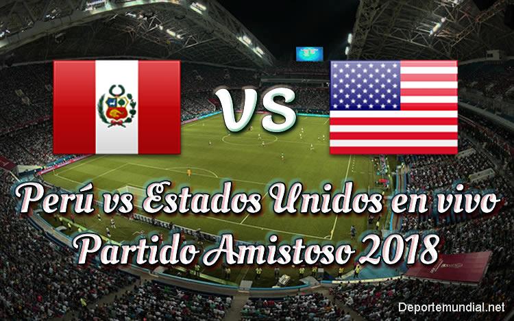 Perú vs Estados Unidos en vivo Partido Amistoso 2018
