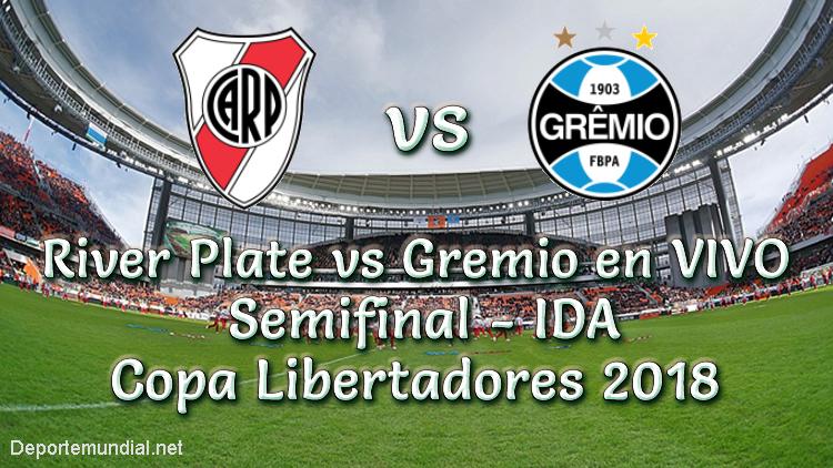 River Plate vs Gremio en VIVO Semifinal IDA Copa Libertadores 2018