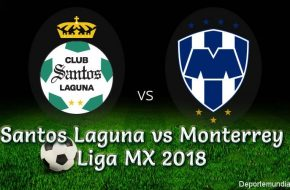 Santos Laguna vs Monterrey en VIVO y Directo Liga MX 2018