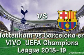 Tottenham vs Barcelona en VIVO Uefa Champions League 2018-19