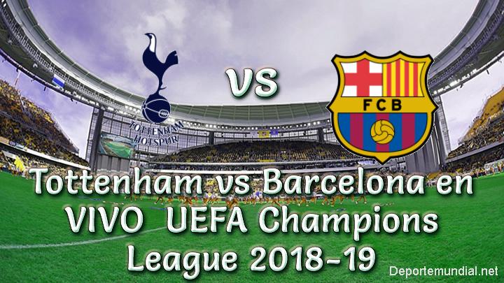 Tottenham vs Barcelona en VIVO Uefa Champions League 2018-19