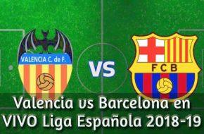 Valencia vs Barcelona en VIVO Liga Española 2018-19 este Domingo 7 Octubre 2018