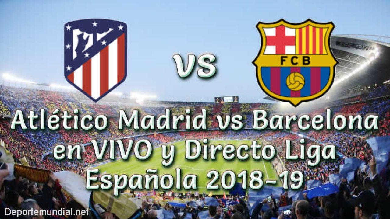 Atlético Madrid vs Barcelona en VIVO y ...