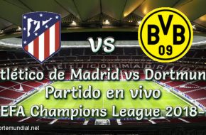 Atlético de Madrid vs Dortmund en VIVO UEFA Champions League 2018-19