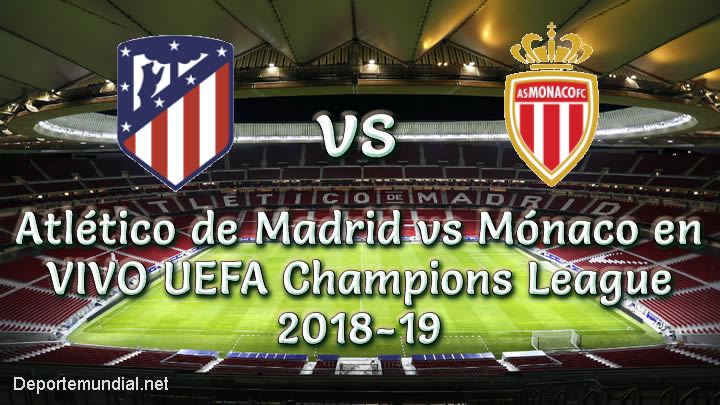Atlético de Madrid vs Mónaco en VIVO UEFA Champions League 2018-19
