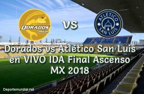 Dorados vs Atlético San Luis en VIVO IDA Final Ascenso MX 2018