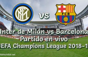 Inter de Milán vs Barcelona en VIVO UEFA Champions League 2018-19