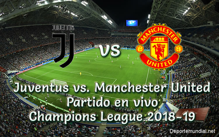 Juventus vs. Manchester United en VIVO UEFA Champions League 2018-19