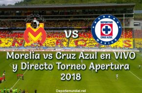 Morelia vs Cruz Azul en VIVO y Directo Torneo Apertura 2018