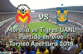 Morelia vs Tigres UANL en VIVO Liga MX Torneo Apertura 2018