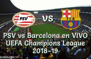 PSV vs Barcelona en VIVO UEFA Champions League 2018-19