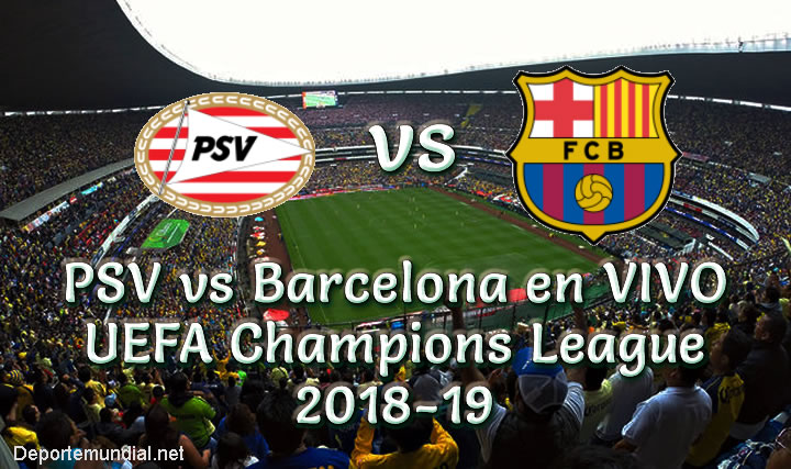 PSV vs Barcelona en VIVO UEFA Champions League 2018-19