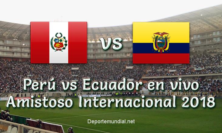 Perú vs Ecuador en VIVO Online Partido Amistoso 2018