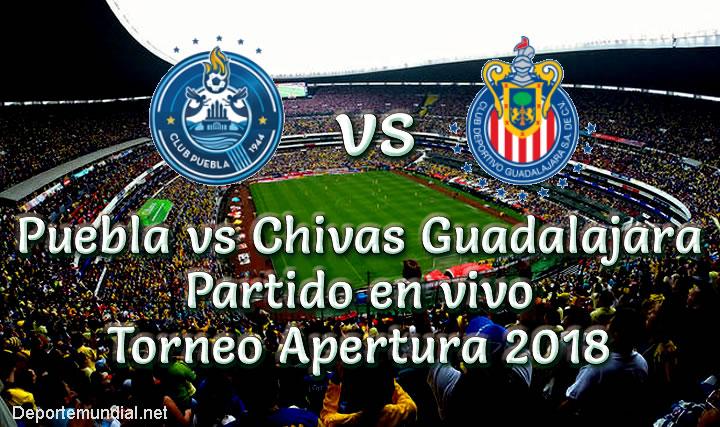 Puebla vs Chivas Guadalajara en VIVO Torneo Apertura 2018